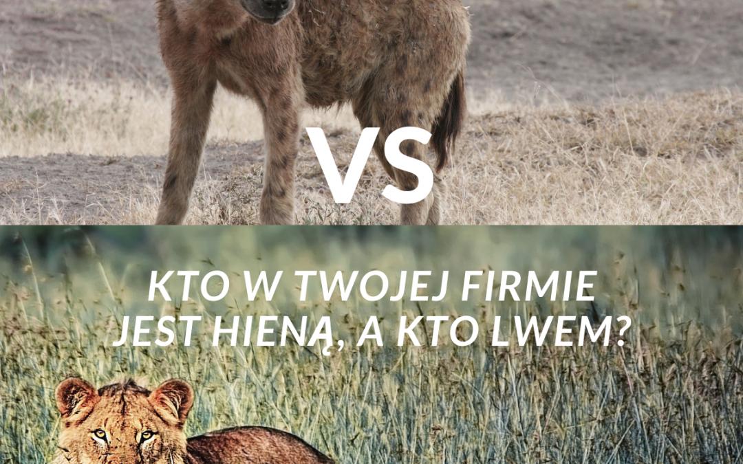 Kto wtwojejfirmie jest hieną, akto lwem?